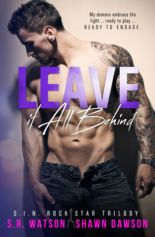 Leave it All Behind (S.I.N. Rock Star Trilogy #3)