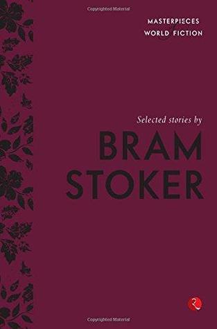 Selected stories by Bram Stoker