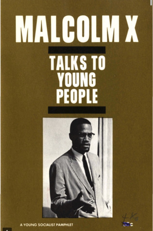 MALCOLM X TALKS TO YOUNG PEOPLE - A young socialist pamphlet