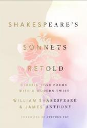 Shakespeare's Sonnets, Retold: Classic Love Poems with a Modern Twist Pdf Book
