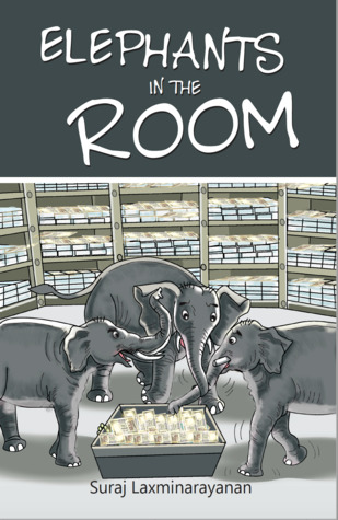 BOOK REVIEW: Elephants in the Room by Suraj Laxminarayanan