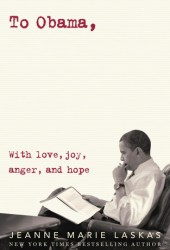 To Obama: With Love, Joy, Anger, and Hope Pdf Book