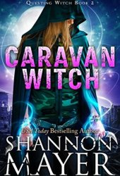 Caravan Witch (Questing Witch, #2) Book Pdf