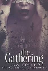 The Gathering (Ivy Blackwood Chronicles, #1) Pdf Book
