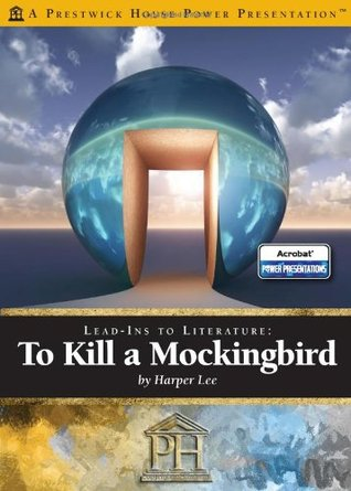 To Kill a Mockingbird - Prestwick Power Presentations: Lead-Ins to Literature