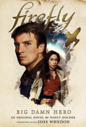 Firefly: Big Damn Hero Pdf Book