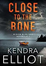 Close to the Bone (Widow's Island, #1) Pdf Book