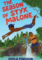 The Season of Styx Malone Pdf Book