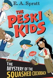 The Peski Kids, The Mystery of the Squashed Cockroach
