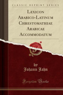 Lexicon Arabico-Latinum Chrestomathiae Arabicae Accommodatum