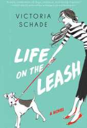 Life on the Leash Pdf Book