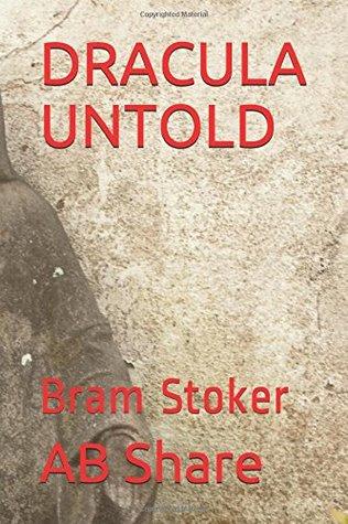 DRACULA UNTOLD: Bram Stoker