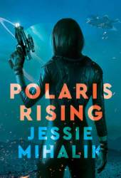 Polaris Rising (Consortium Rebellion, #1) Pdf Book