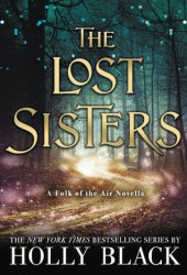The Lost Sisters (The Folk of the Air, #1.5) Book Pdf