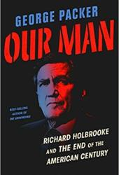 Our Man: Richard Holbrooke and the End of the American Century Pdf Book