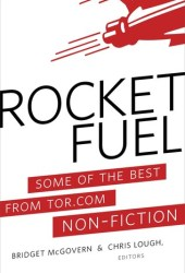 Rocket Fuel: Some of the Best From Tor.com Non-Fiction Pdf Book