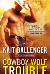 Cowboy Wolf Trouble (Seven Range Shifters, #1) Pdf Book
