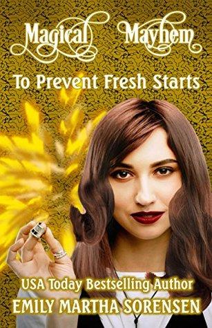 To Prevent Fresh Starts (Magical Mayhem Book 7)