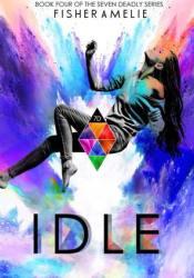 Idle (The Seven Deadly, #4) Pdf Book