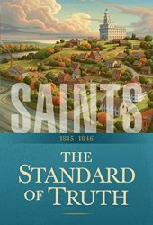 The Standard of Truth: 1815–1846 (Saints, #1) Pdf Book