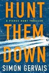 Hunt Them Down (Pierce Hunt, #1) Book Pdf