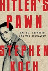 Hitler's Pawn: The Boy Assassin and the Holocaust Pdf Book