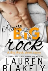 A Little Big Rock (Big Rock, #0.5) Pdf Book