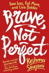 Brave, Not Perfect: Fear Less, Fail More, and Live Bolder Pdf Book