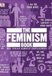 The Feminism Book: Big Ideas Simply Explained Pdf Book