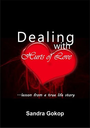 Dealing with hurts of love...lesson from a true life story