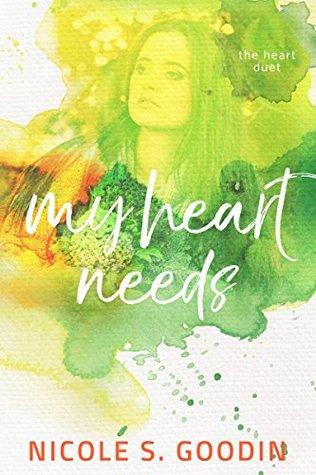 My Heart Needs (The Heart Duet Book 1)