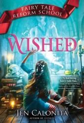 Wished (Fairy Tale Reform School #5) Pdf Book