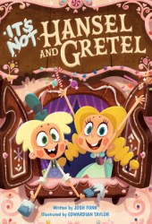 It's Not Hansel and Gretel (It's Not a Fairy Tale, #2) Book Pdf