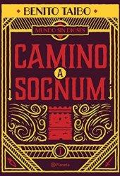 Camino a Sognum (Mundo sin dioses #1) Pdf Book
