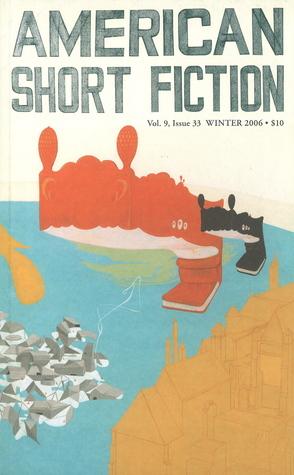 American Short Fiction (Volume 9, Issue 33, Winter 2006)