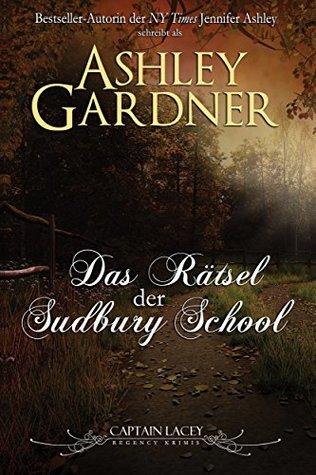Das Rätsel der Sudbury School (Captain Lacey Regency Krimis #4)