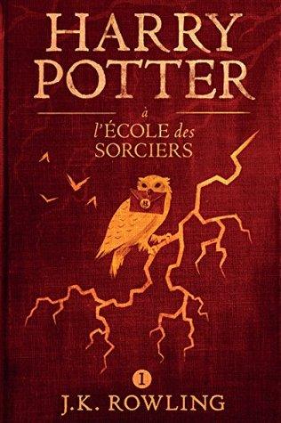 Harry Potter à L'école des Sorciers (La série de livres Harry Potter t. 1)