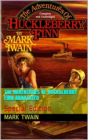 The Adventures of Huckleberry Finn Annotated: Special Edition (MT Book 11)