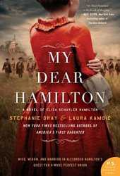 My Dear Hamilton: A Novel of Eliza Schuyler Hamilton Pdf Book