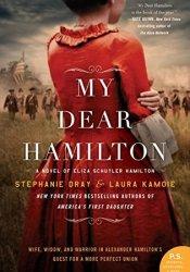 My Dear Hamilton: A Novel of Eliza Schuyler Hamilton Pdf Book