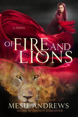 ARC Review: Of Fire And Lions by Mesu Andrews