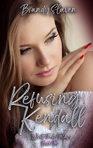 Refusing Kendall (White Trash Trilogy, #2)