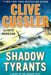 Shadow Tyrants (The Oregon Files, #13) Book Pdf