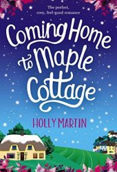 Coming Home to Maple Cottage Pdf Book