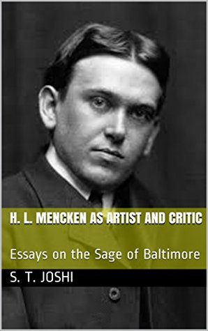 H.L. Mencken as Artist and Critic: Essays on the Sage of Baltimore
