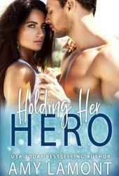 Holding Her Hero