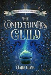 The Confectioner's Guild (The Confectioner Chronicles, #1) Pdf Book