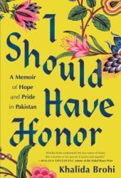 I Should Have Honor: A Memoir of Hope and Pride in Pakistan Pdf Book