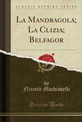 La Mandragola; La Clizia; Belfagor