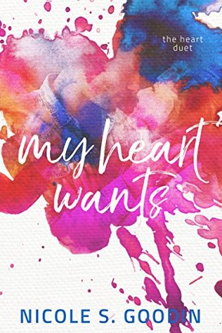 My Heart Wants (The Heart Duet Book 2)